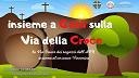 Insieme a Gesù sulla via della Croce